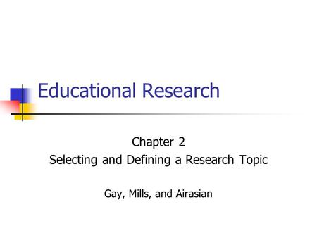 Selecting and Defining a Research Topic
