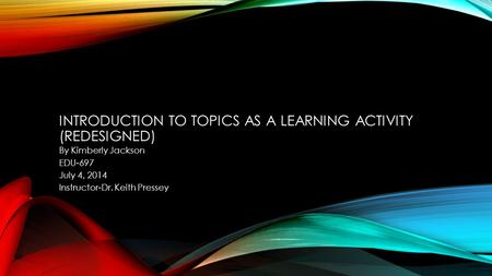 Introduction to Topics as a Learning Activity (Redesigned)