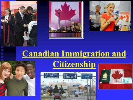 Canadian Immigration and Citizenship