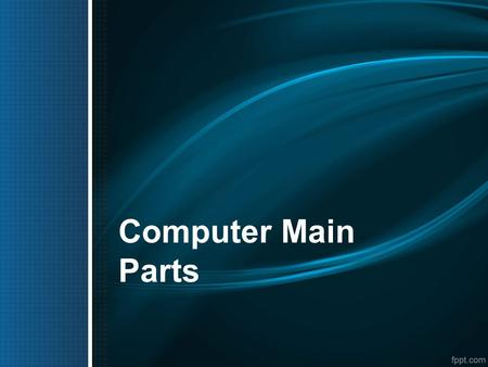 Computer Main Parts. HARDWARE It refers to all physical parts of a computer system; its components are: electrical, electronic, electromechanical and.