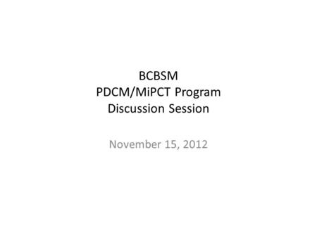 BCBSM PDCM/MiPCT Program Discussion Session