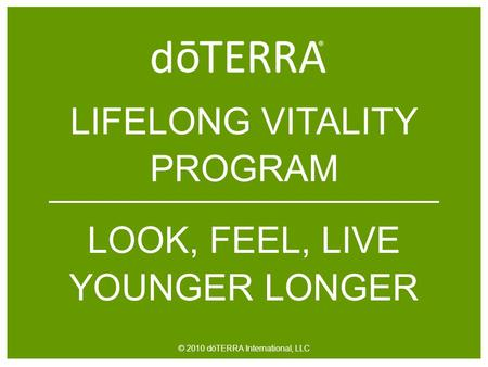 LOOK, FEEL, LIVE YOUNGER LONGER