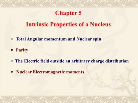 Intrinsic Properties of a Nucleus
