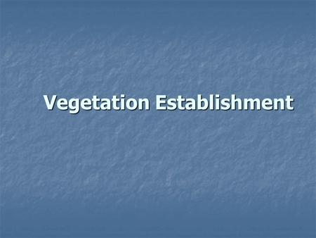 Vegetation Establishment. Exposed soil occurs on all construction sites.