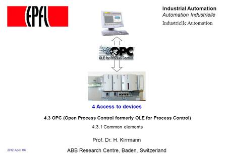 4.3 OPC (Open Process Control formerly OLE for Process Control)