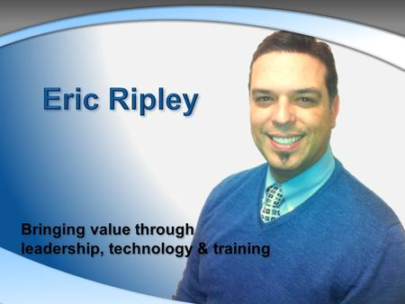For the past five years, Eric has provided corporate and governmental training and certifications in Microsoft Office 2007, 2010 and now 2013. In addition,