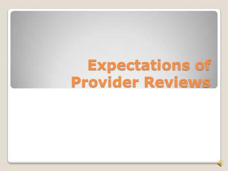 Expectations of Provider Reviews Missouri Medicaid Audit & Compliance Unit (MMAC) Provider Enrollment Contracts & Terminations Provider Review & Lock-in.