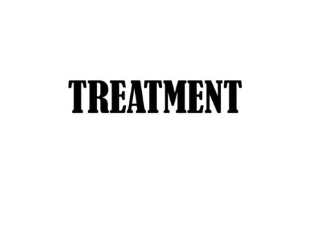 TREATMENT. General Principles of Treatment Obtain a complete historical record of prior therapies, including all over-the-counter products Most common.