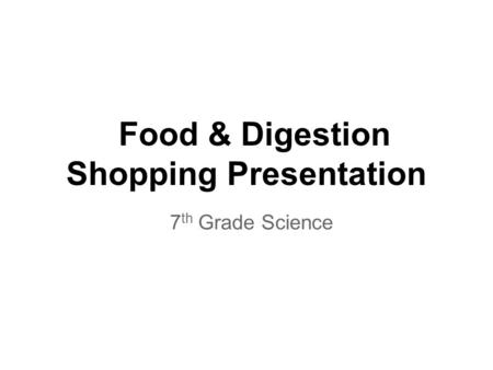 Food & Digestion Shopping Presentation