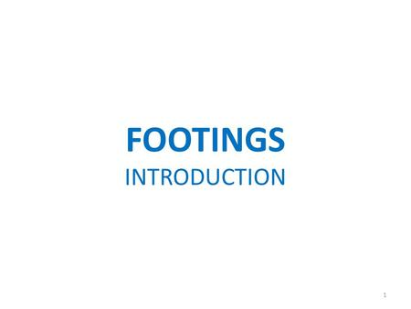 FOOTINGS INTRODUCTION 1. Footings are structural members used to support columns and walls and transmit their loads to the underlying soils. Reinforced.