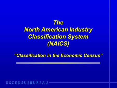 The North American Industry Classification System (NAICS)