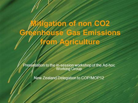 Mitigation of non CO2 Greenhouse Gas Emissions from Agriculture