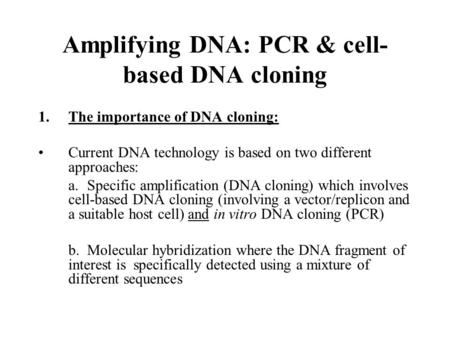 Amplifying DNA: PCR & cell-based DNA cloning