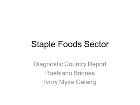 Diagnostic Country Report Roehlano Briones Ivory Myka Galang