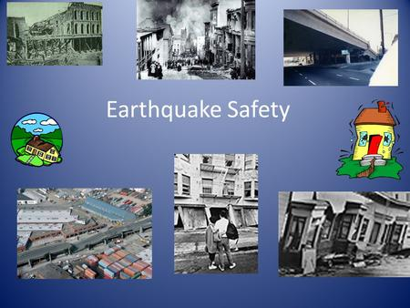Earthquake Safety. Chapter 5 Earthquakes Section 4: Earthquake Safety How do geologists determine earthquake risk? What kinds of damage does an earthquake.