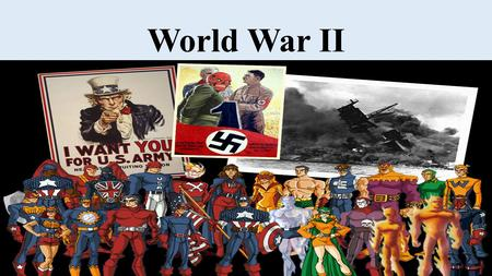 World War II. Georgia Performance Standards SS5H6: The student will explain the reasons for America's involvement in World War II. a.Describe Germany's.