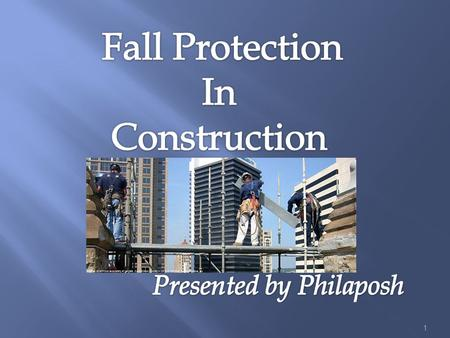 Principles and Practices of Hazard Control The less human effort for fall protection, the more effective the fall protection. EFFECTIVENESS HUMAN.