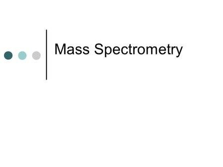 Mass Spectrometry. What are mass spectrometers? They are analytical tools used to measure the molecular weight of a sample. Accuracy – 0.01 % of the total.