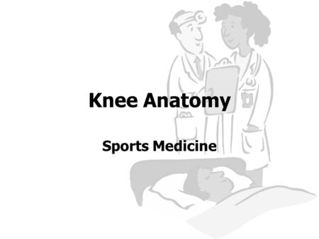 Knee Anatomy Sports Medicine. Knee Joint The most poorly constructed joint in the body. Femur round, tibia flat. Comprised of four bones. –Femur –Tibia.