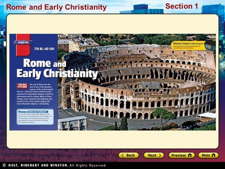 Rome and Early Christianity Section 1. Rome and Early Christianity Section 1 Preview Starting Points Map: Italy and the Mediterranean Main Idea / Reading.