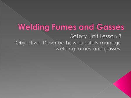 The gasses, fumes and dust produced by welding and cutting processes can be hazardous. There are 3 basic methods to protect personnel against hazardous.