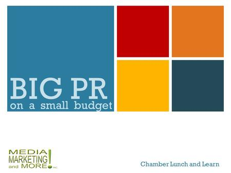 BIG PR Chamber Lunch and Learn on a small budget.