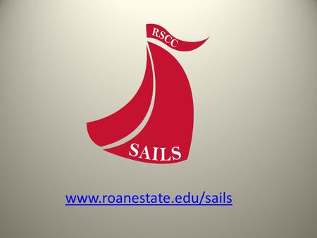 Www.roanestate.edu/sails. Initiative Changes Deletion: Develop teaching and learning strategies specifically designed to enhance online courses.