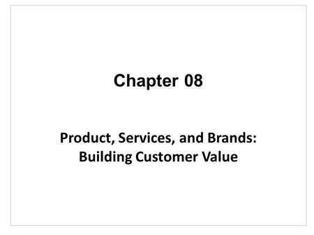 Product, Services, and Brands:
