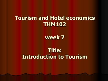 Learning Objectives: TOURISM DEMAND & SUPPLY