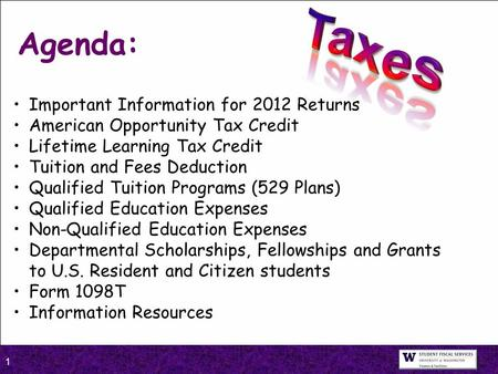 1 Important Information for 2012 Returns American Opportunity Tax Credit Lifetime Learning Tax Credit Tuition and Fees Deduction Qualified Tuition Programs.