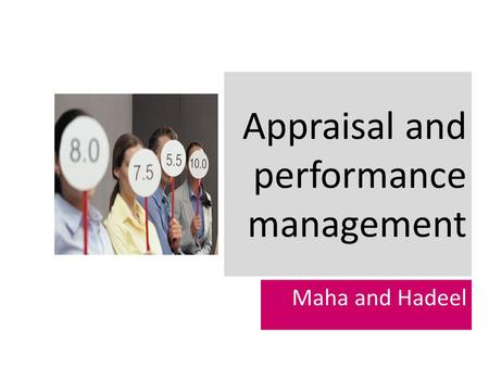 Appraisal and performance management Maha and Hadeel.