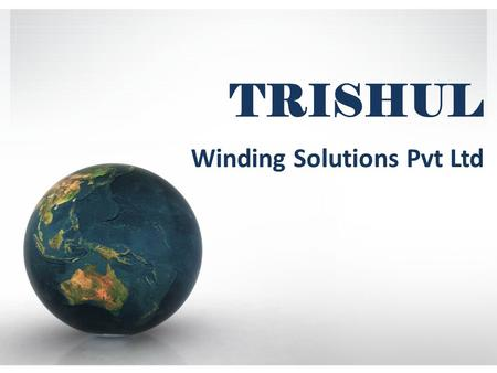 TRISHUL Winding Solutions Pvt Ltd