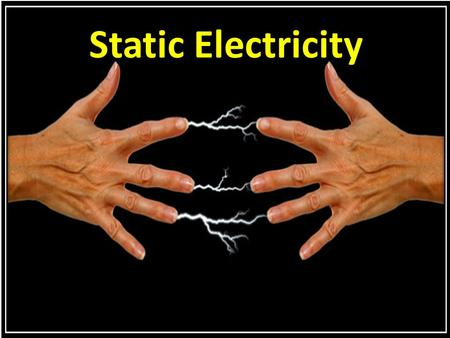 "Static Electricity.  A buildup of electric charge on an object.  Does not flow through wires  ""Static"" means ""not moving"".  May ""jump"" from one object."
