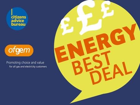 August 2009. Energy Best Deal Gas and electricity prices have risen but there are still ways to cut the cost of your energy bills Developments in the.