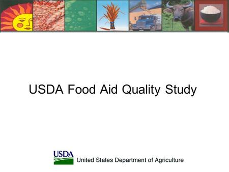 USDA Food Aid Quality Study