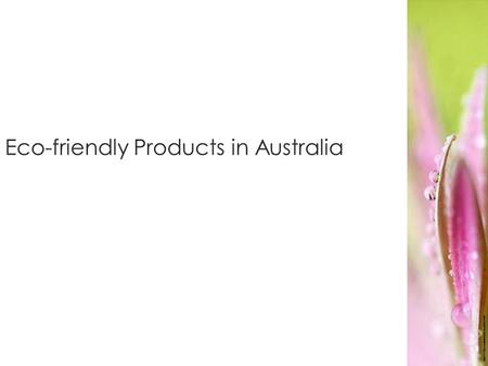 Eco-friendly Products in Australia