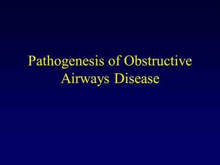 Pathogenesis of Obstructive Airways Disease. © McGill Molson Medical Informatics Project 2002.