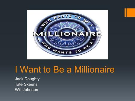 I Want to Be a Millionaire Jack Doughty Tate Skeens Will Johnson.