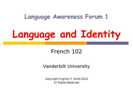 Language Awareness Forum 1 Language and Identity