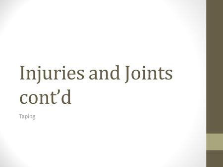 Injuries and Joints cont'd