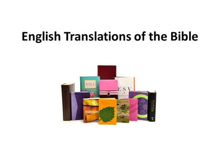 "English Translations of the Bible. The Need For Translations ""Go into all the world and preach the gospel to every creature"" (Mark 16:15). As the gospel."