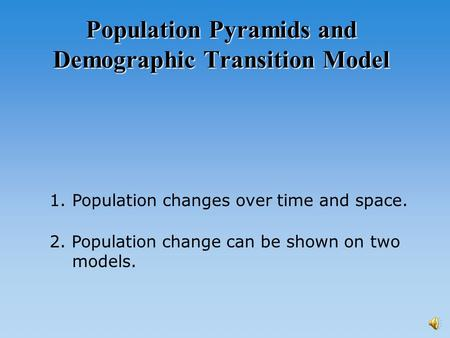 Population Pyramids and Demographic Transition Model