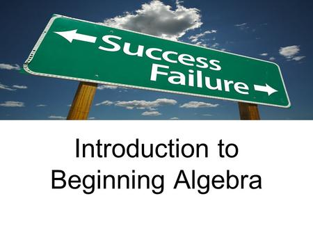 Introduction to Beginning Algebra. Lab only: KLab only: A,B,C,D,K.