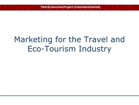 Marketing for the Travel and Eco-Tourism Industry