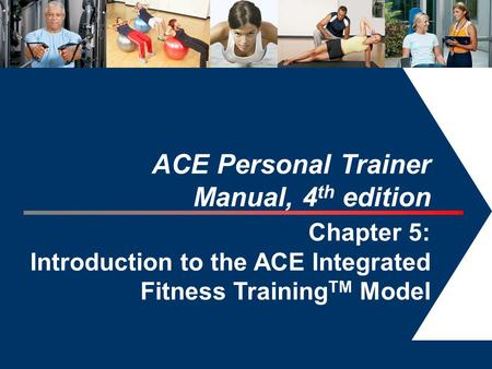 ACE Personal Trainer Manual, 4th edition Chapter 5: