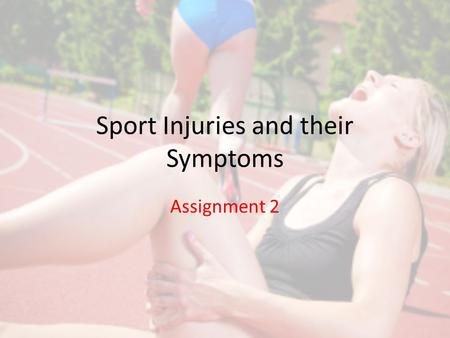 Sport Injuries and their Symptoms