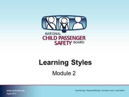 www.cpsboard.org April 2012 Learning Styles Module 2.