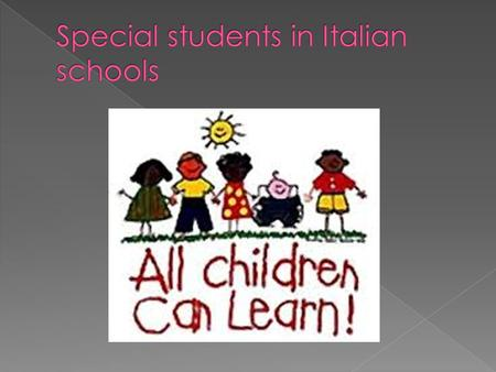 o Special classes were created o In these classes there were only special students.