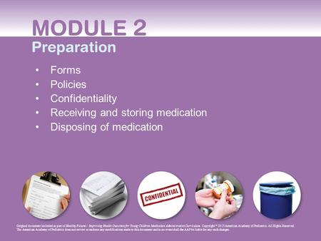 Receiving and storing medication Disposing of medication