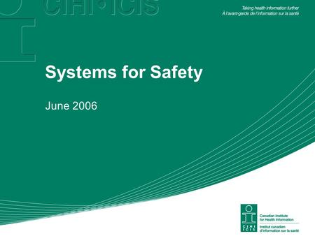 Systems for Safety June 2006. Much has Been Done … Trend in Age-Adjusted 30-Day In-Hospital Death Rate Excludes NL, QC, BC.